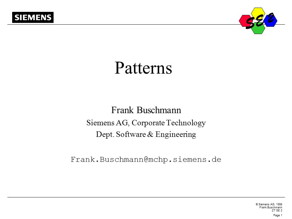 S © Siemens AG, 1998 Frank Buschmann ZT SE 2 Page 2 S E 2 Software Architecture Many Concepts Support Software Architecture Processes, such as the Unified Software Development Process; Notations, such as UML; Technologies, such as frameworks and distributed object computing; Enabling Techniques like separation of concerns; and Programming paradigms, such as object technology.