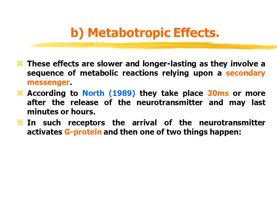 b) Metabotropic Effects.