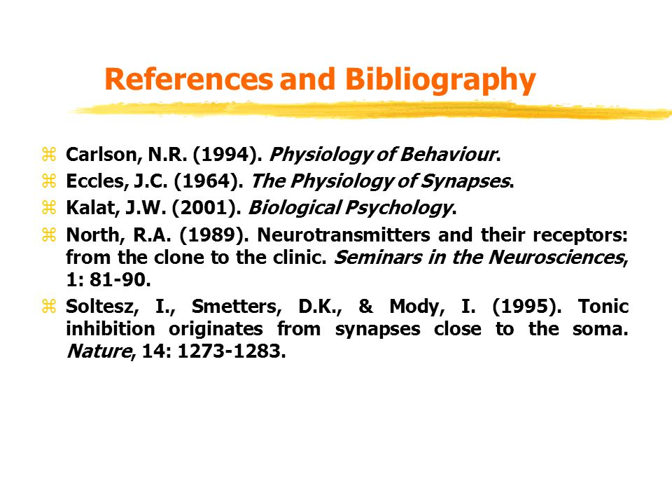 References and Bibliography zCarlson, N.R. (1994).
