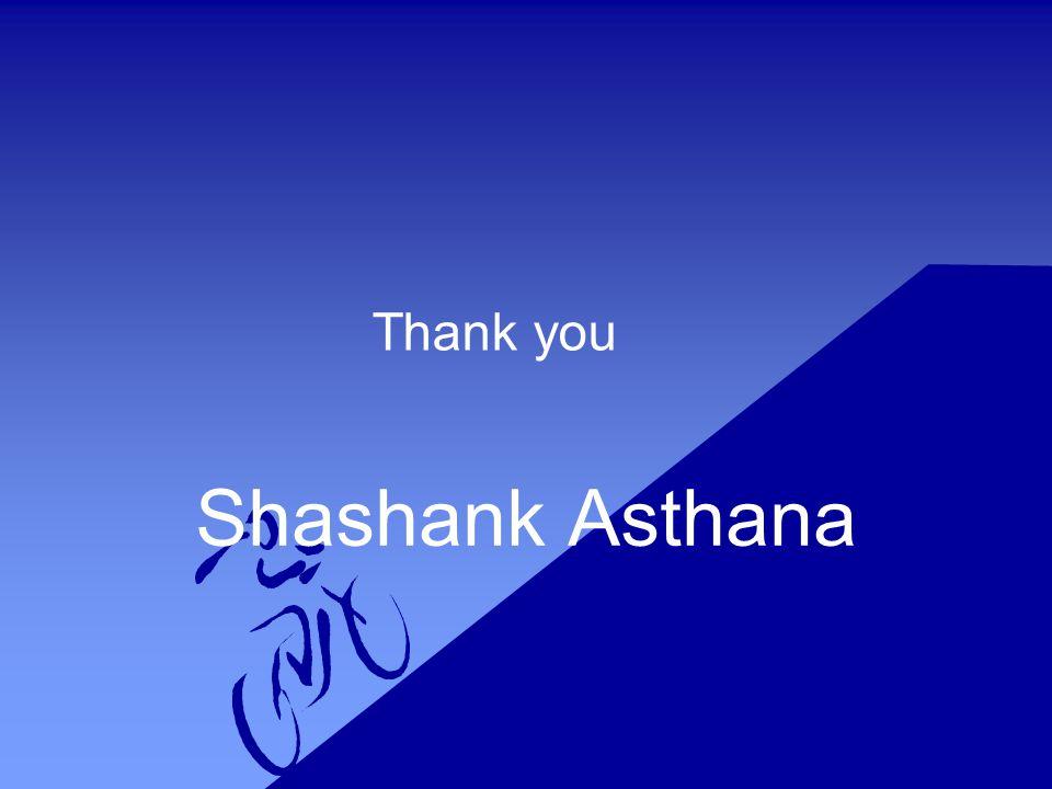 Thank you Shashank Asthana