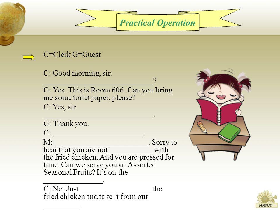 C=Clerk G=Guest C: Good morning, sir. ____________________________.