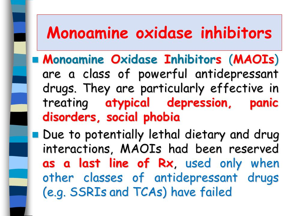 Monoamine oxidase inhibitors Monoamine Oxidase Inhibitors (MAOIs) are a class of powerful antidepressant drugs.