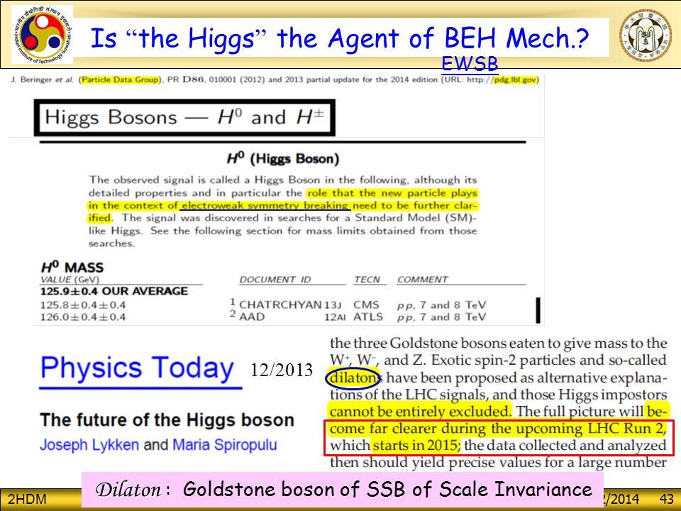 2HDM George W.S. Hou (NTU) Guwahati, 2/2014 43 Outline Is the Higgs the Agent of BEH Mech..