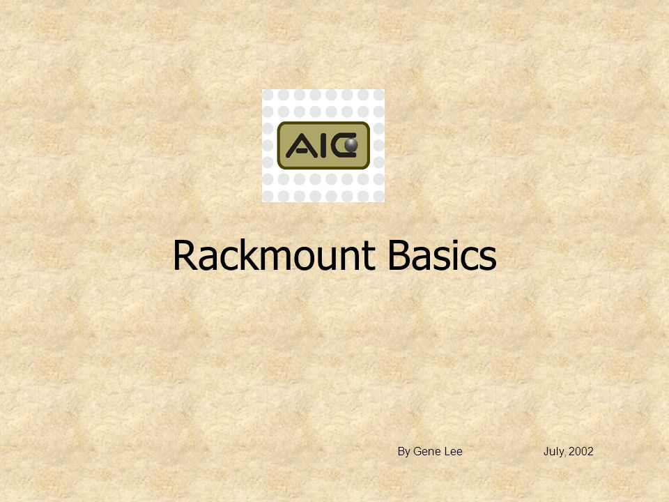 Introduction This presentation is designed to provide basic knowledge of rackmount specifications, as well as demonstrations on the installations of some of the commonly used accessories.