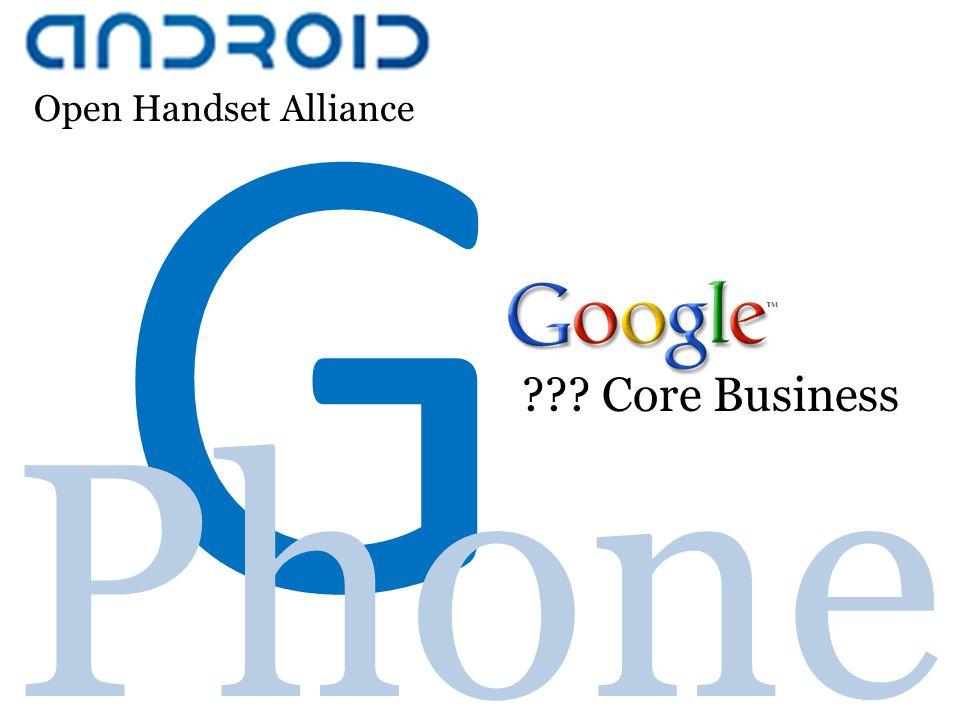 G Phone Open Handset Alliance Core Business