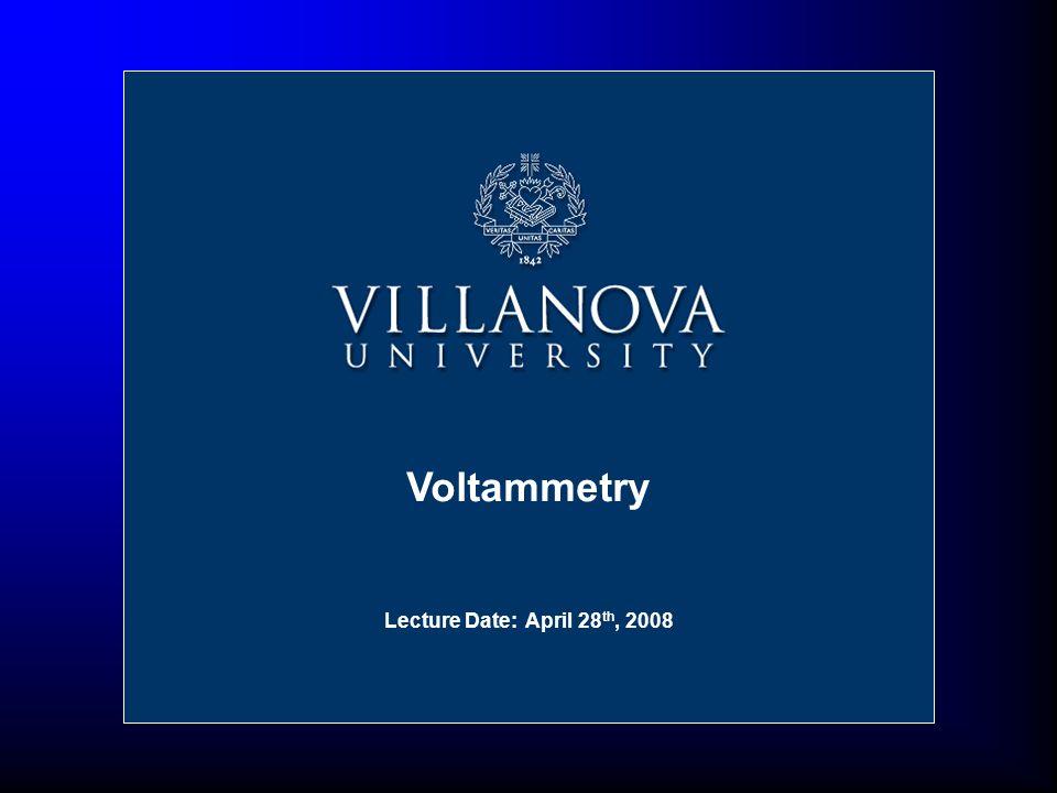 Nov 16, 2004 Voltammetry Lecture Date: April 28 th, 2008