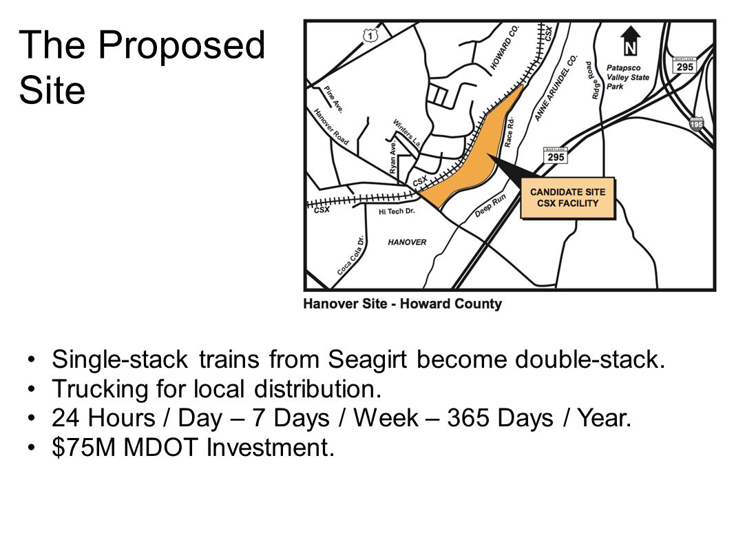 The Proposed Site Single-stack trains from Seagirt become double-stack. Trucking for local distribution. 24 Hours / Day – 7 Days / Week – 365 Days / Y