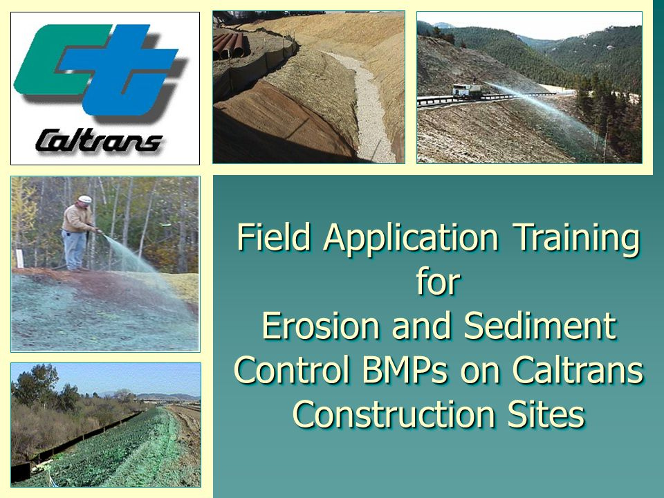 Field Application Training for Erosion and Sediment Control BMPs on Caltrans Construction Sites
