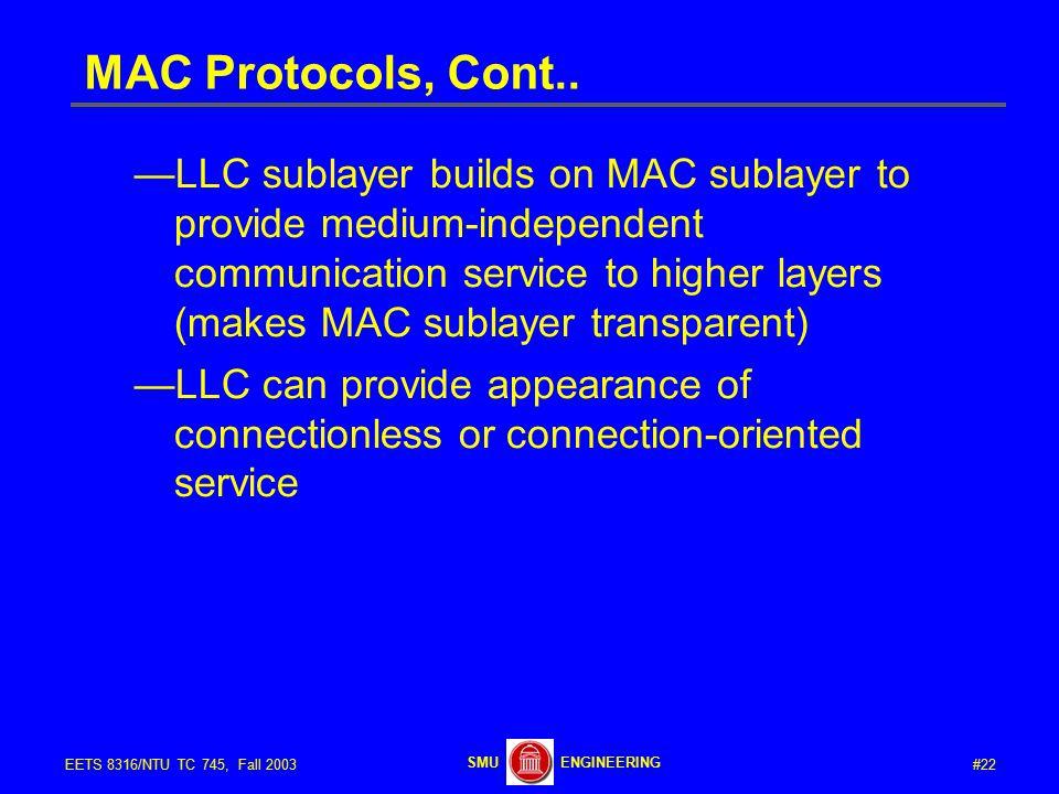 #22EETS 8316/NTU TC 745, Fall 2003 ENGINEERINGSMU MAC Protocols, Cont..