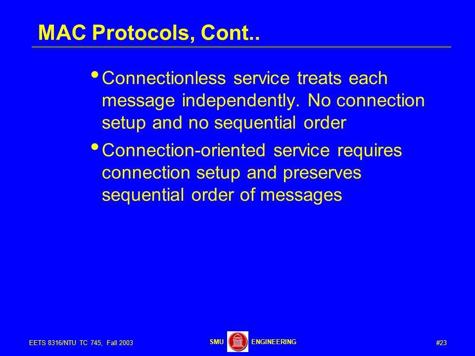#23EETS 8316/NTU TC 745, Fall 2003 ENGINEERINGSMU MAC Protocols, Cont..