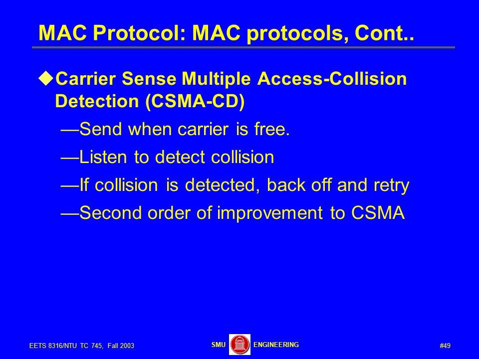 #49EETS 8316/NTU TC 745, Fall 2003 ENGINEERINGSMU MAC Protocol: MAC protocols, Cont..