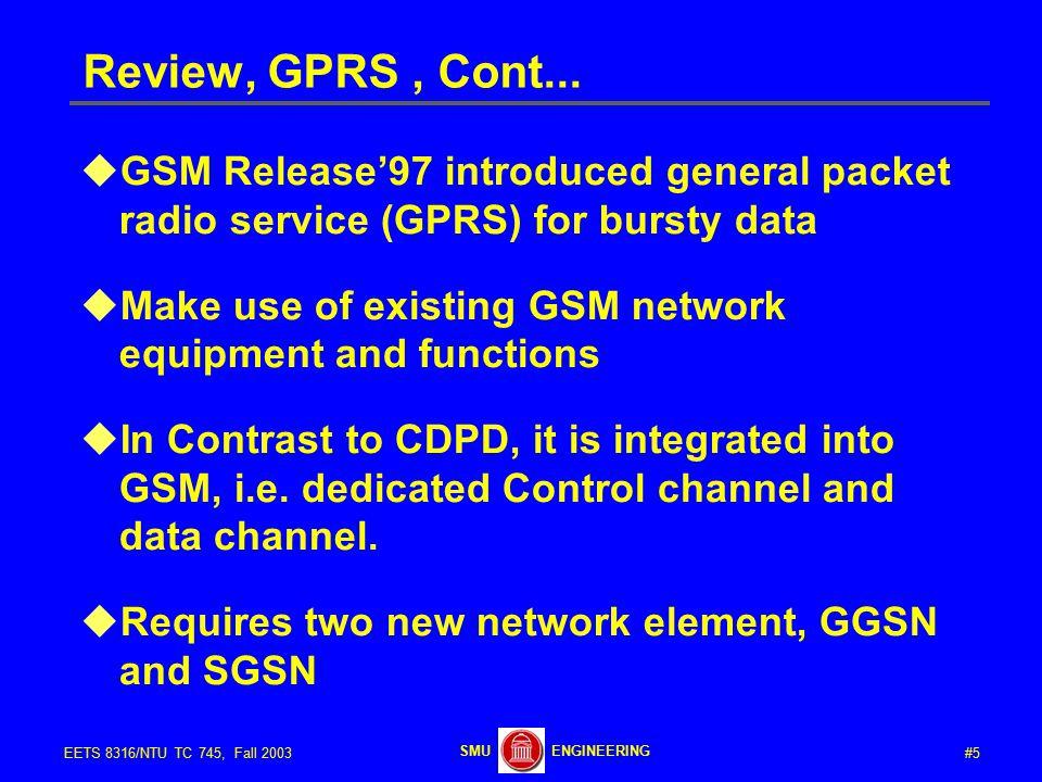 #5EETS 8316/NTU TC 745, Fall 2003 ENGINEERINGSMU Review, GPRS, Cont...