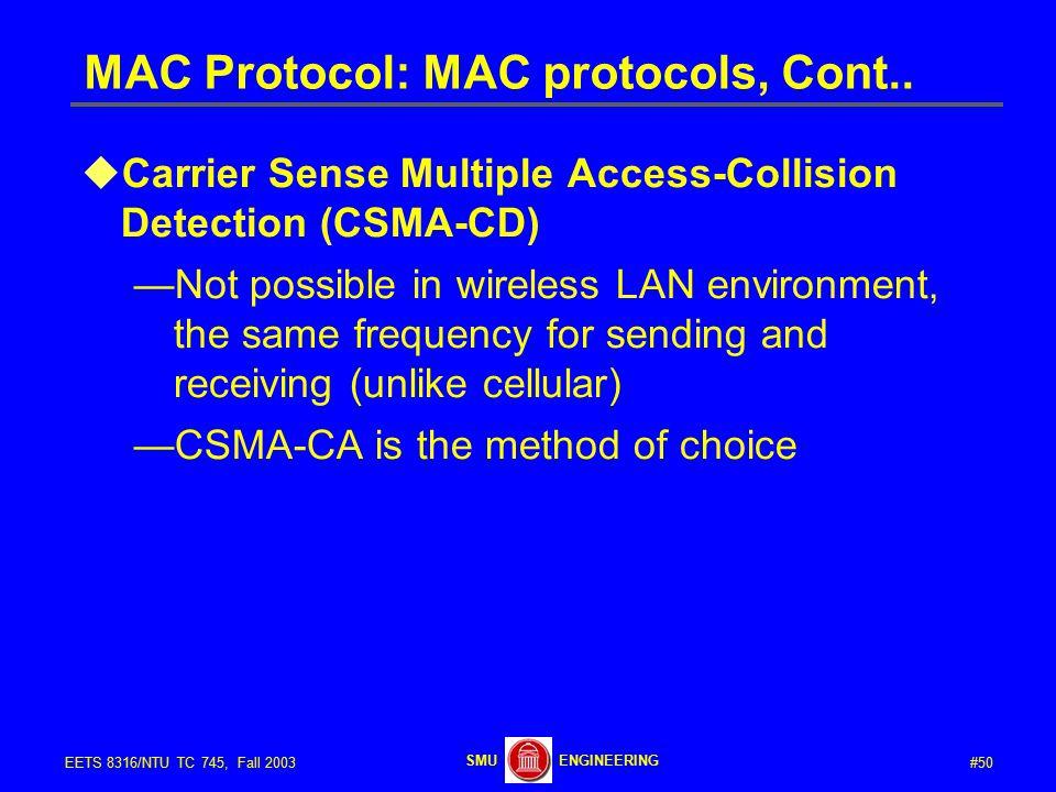 #50EETS 8316/NTU TC 745, Fall 2003 ENGINEERINGSMU MAC Protocol: MAC protocols, Cont..