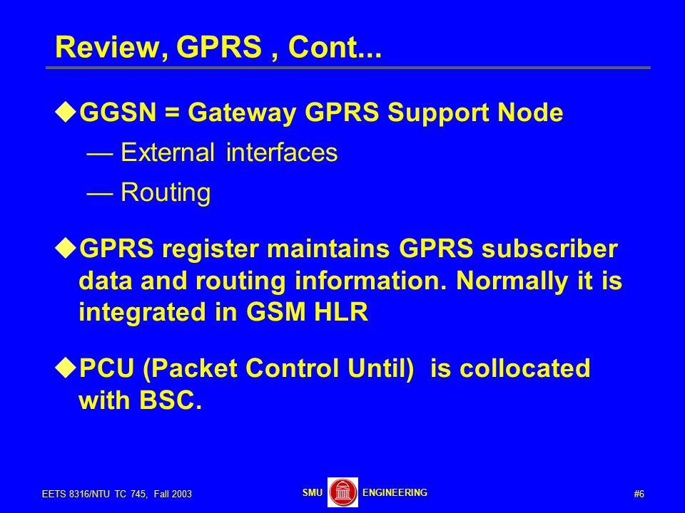 #6EETS 8316/NTU TC 745, Fall 2003 ENGINEERINGSMU Review, GPRS, Cont...