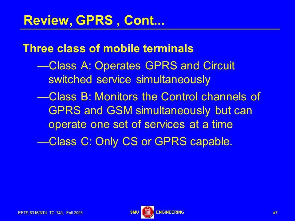 #7EETS 8316/NTU TC 745, Fall 2003 ENGINEERINGSMU Review, GPRS, Cont...