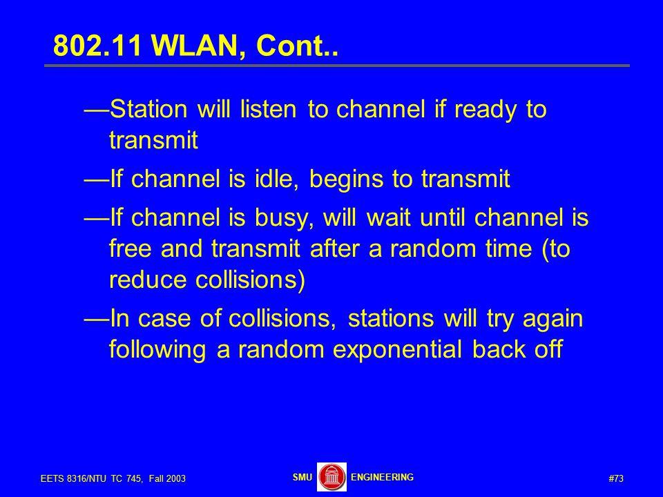 #73EETS 8316/NTU TC 745, Fall 2003 ENGINEERINGSMU 802.11 WLAN, Cont..