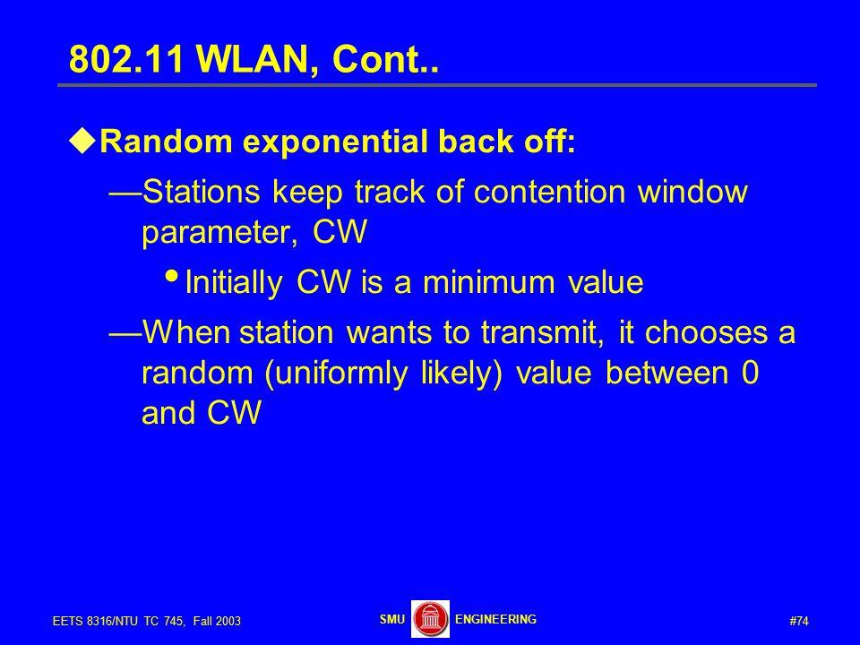#74EETS 8316/NTU TC 745, Fall 2003 ENGINEERINGSMU 802.11 WLAN, Cont..