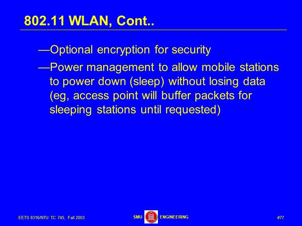 #77EETS 8316/NTU TC 745, Fall 2003 ENGINEERINGSMU 802.11 WLAN, Cont..