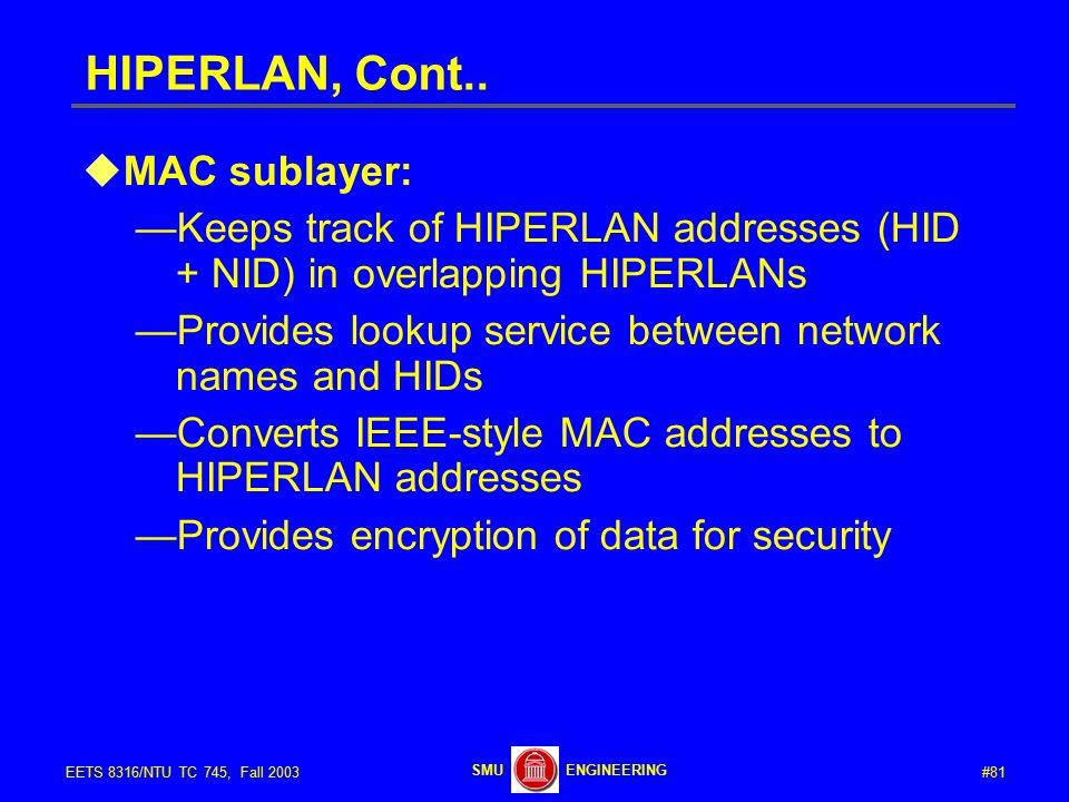 #81EETS 8316/NTU TC 745, Fall 2003 ENGINEERINGSMU HIPERLAN, Cont..