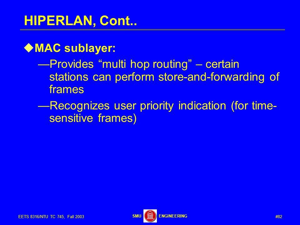 #82EETS 8316/NTU TC 745, Fall 2003 ENGINEERINGSMU HIPERLAN, Cont..