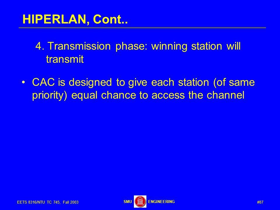#87EETS 8316/NTU TC 745, Fall 2003 ENGINEERINGSMU HIPERLAN, Cont..