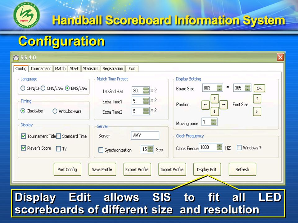 Configuration Display Edit allows SIS to fit all LED scoreboards of different size and resolution
