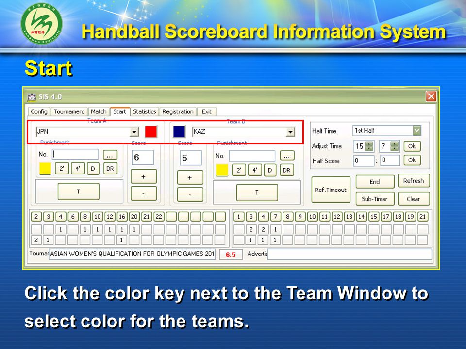 Start Click the color key next to the Team Window to select color for the teams.