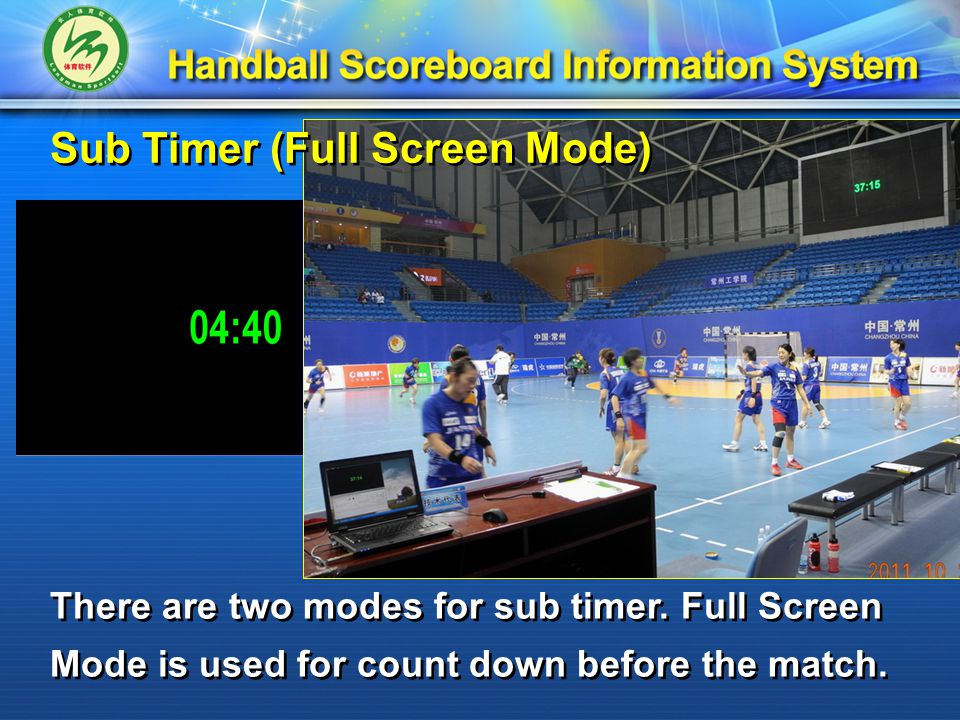 Sub Timer (Full Screen Mode) There are two modes for sub timer.