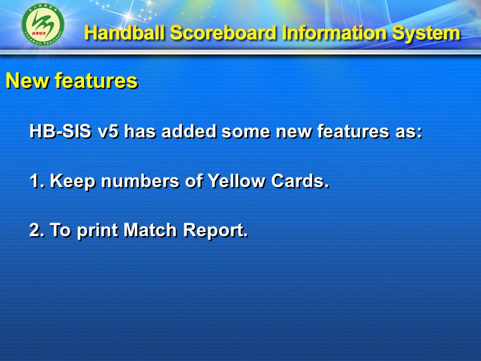 HB-SIS v5 has added some new features as: 1. Keep numbers of Yellow Cards.