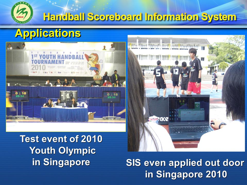 Applications SIS even applied out door in Singapore 2010 SIS even applied out door in Singapore 2010 Test event of 2010 Youth Olympic in Singapore Test event of 2010 Youth Olympic in Singapore