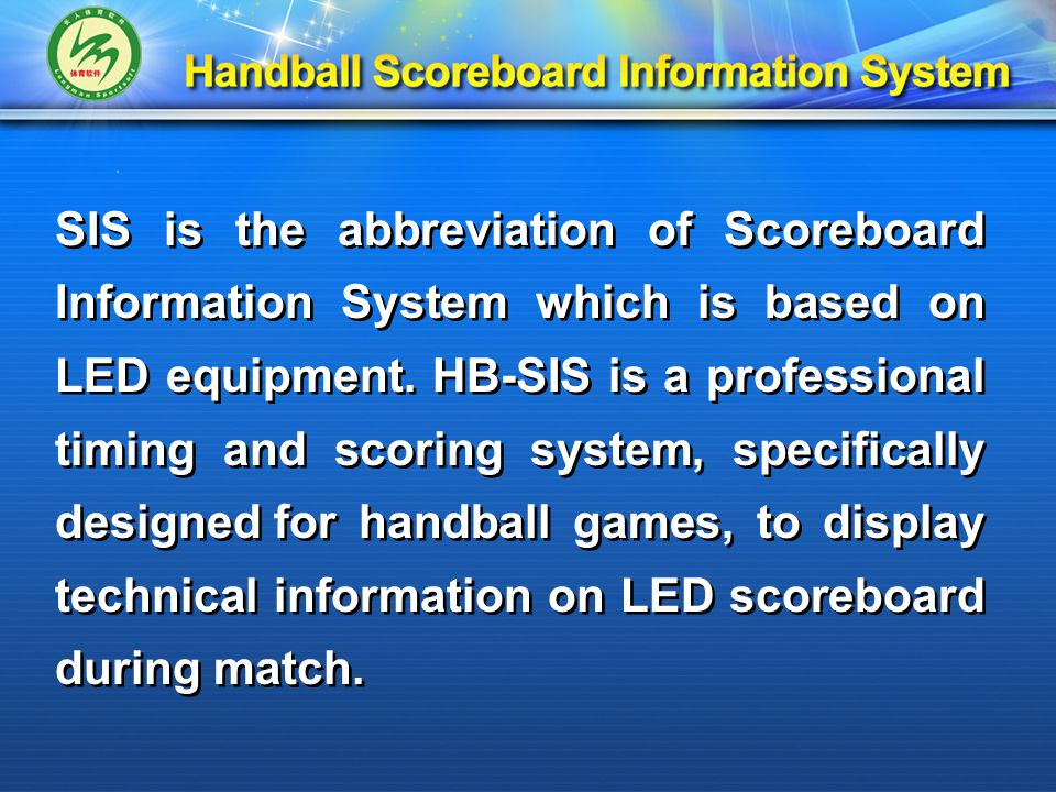 SIS is the abbreviation of Scoreboard Information System which is based on LED equipment.