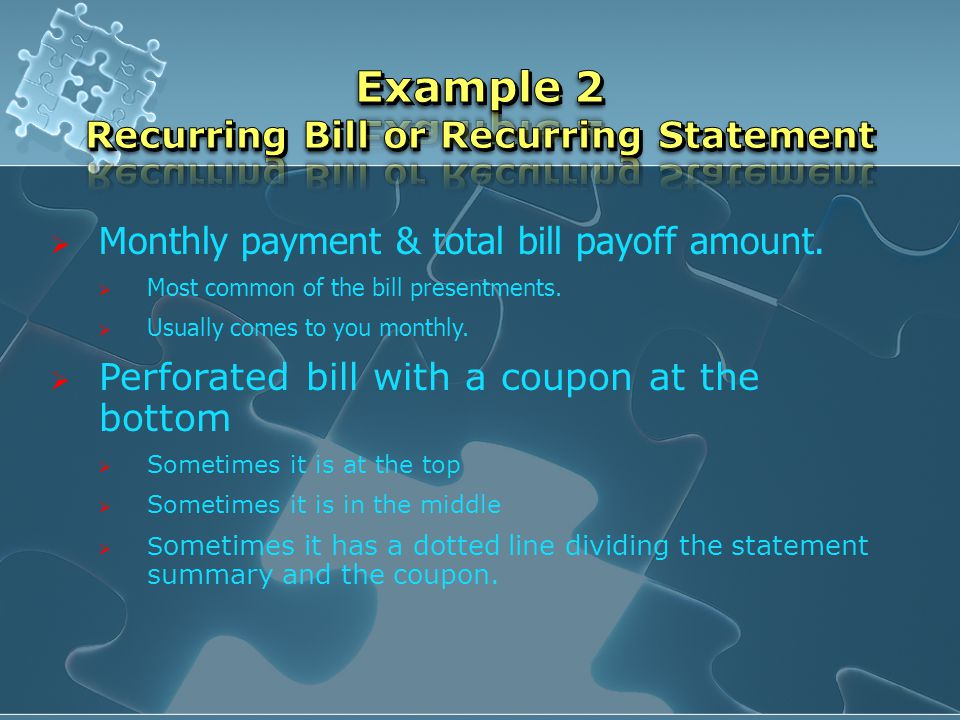  Monthly payment & total bill payoff amount. Most common of the bill presentments.