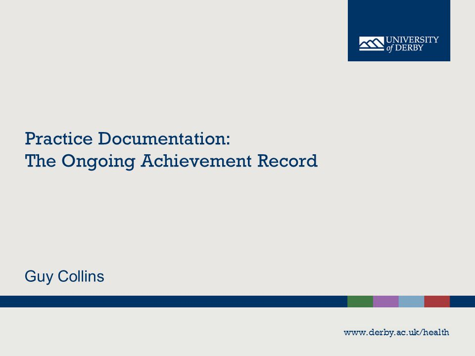 Practice Documentation: The Ongoing Achievement Record Guy Collins