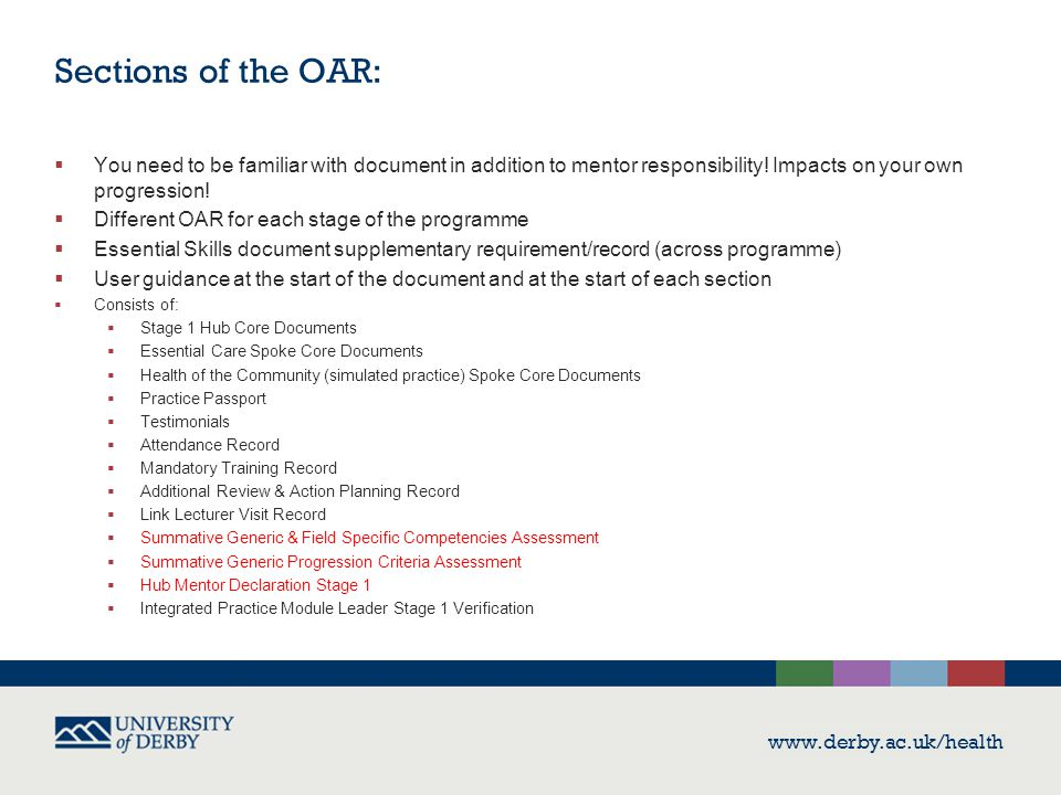 www.derby.ac.uk/health Sections of the OAR:  You need to be familiar with document in addition to mentor responsibility.