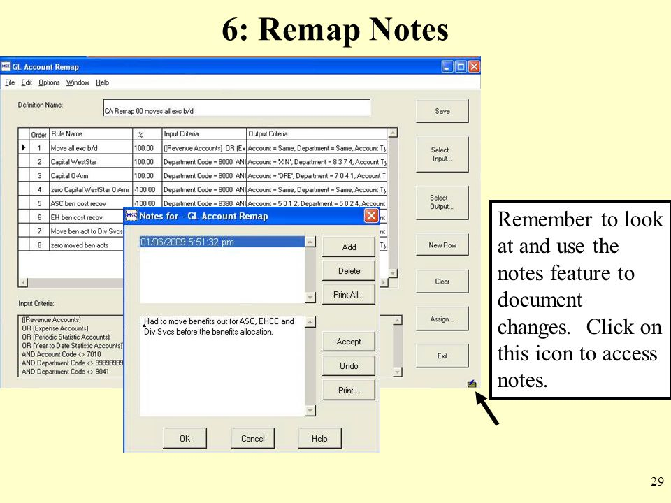 29 6: Remap Notes Remember to look at and use the notes feature to document changes. Click on this icon to access notes.