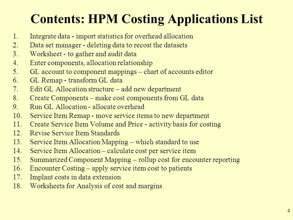 4 Contents: HPM Costing Applications List 1.Integrate data - import statistics for overhead allocation 2.Data set manager - deleting data to recost th