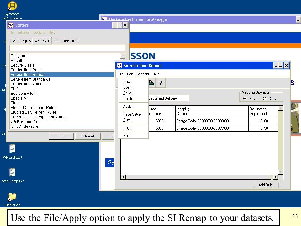 53 Use the File/Apply option to apply the SI Remap to your datasets.