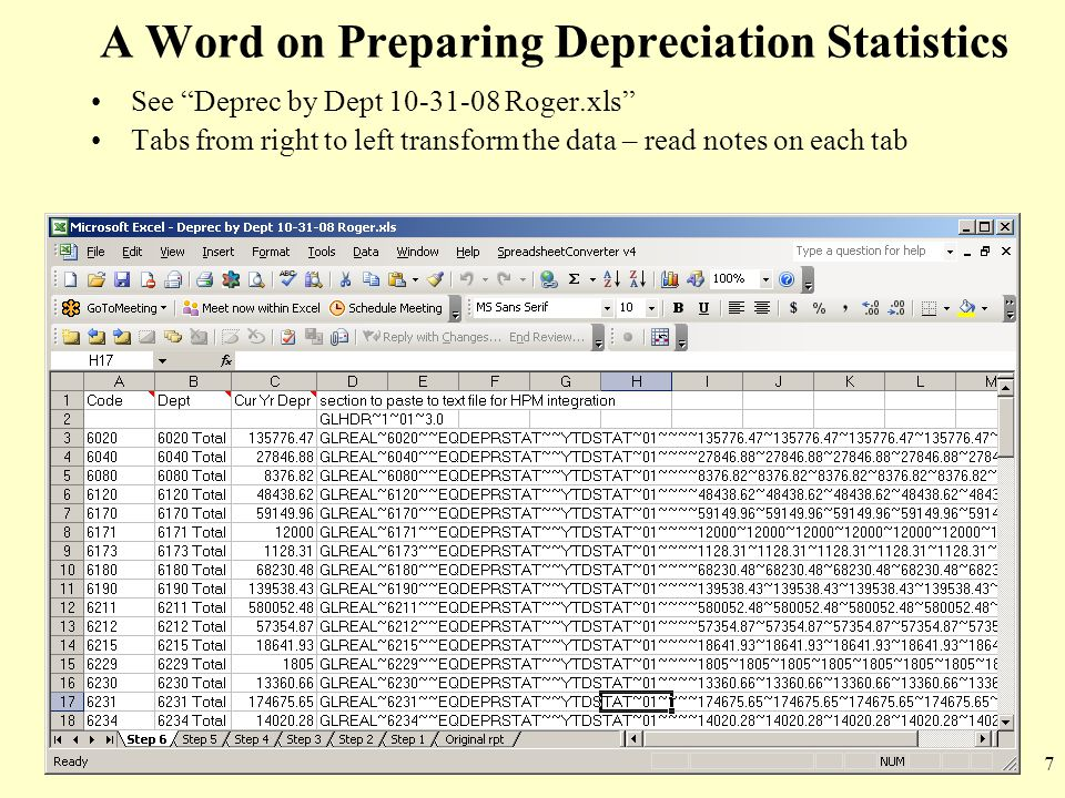 "7 A Word on Preparing Depreciation Statistics See ""Deprec by Dept 10-31-08 Roger.xls"" Tabs from right to left transform the data – read notes on each"
