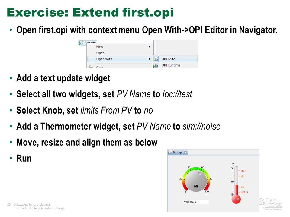 25Managed by UT-Battelle for the U.S. Department of Energy Exercise: Extend first.opi Open first.opi with context menu Open With->OPI Editor in Naviga