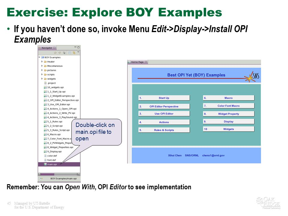 45Managed by UT-Battelle for the U.S. Department of Energy Exercise: Explore BOY Examples If you haven't done so, invoke Menu Edit->Display->Install O