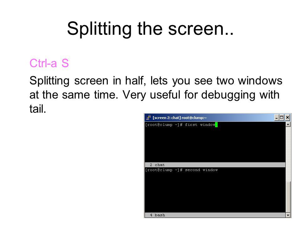 Splitting the screen..