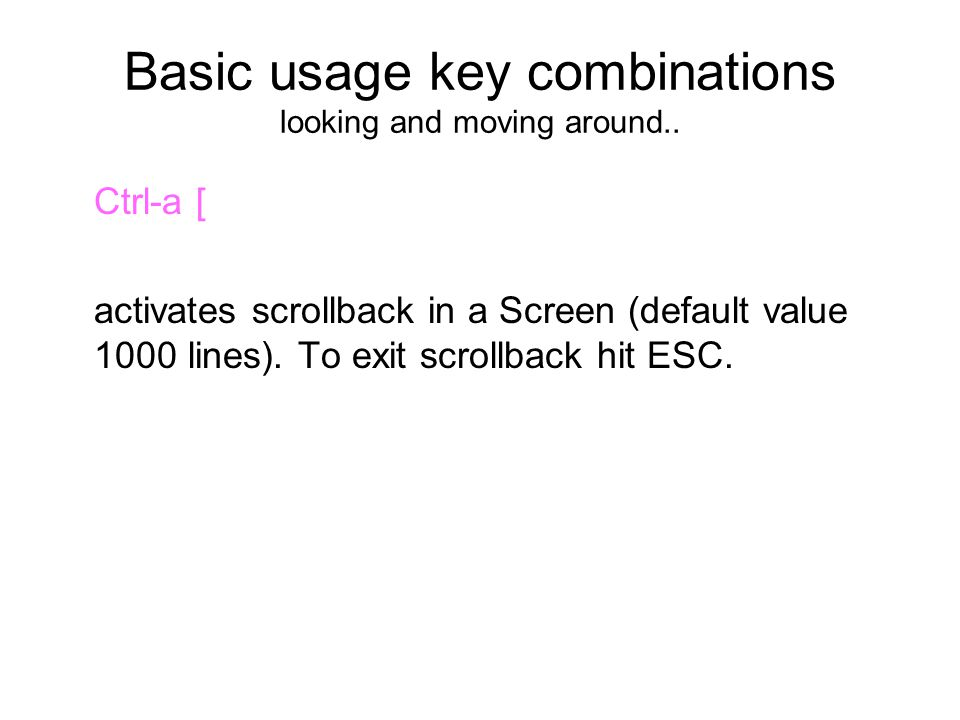 Basic usage key combinations looking and moving around..