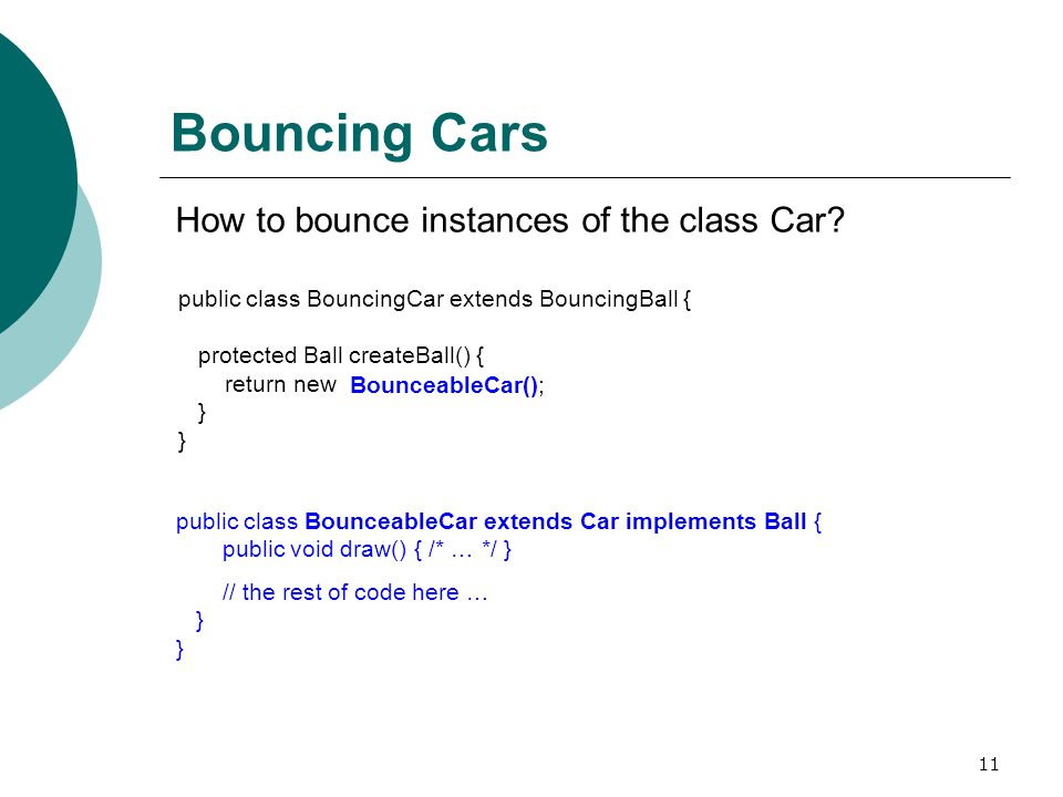 11 Bouncing Cars How to bounce instances of the class Car.