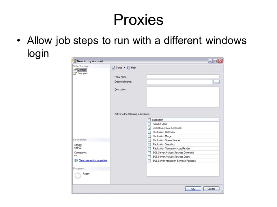 Proxies Allow job steps to run with a different windows login