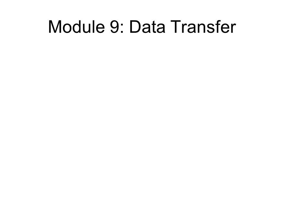 Module 9: Data Transfer