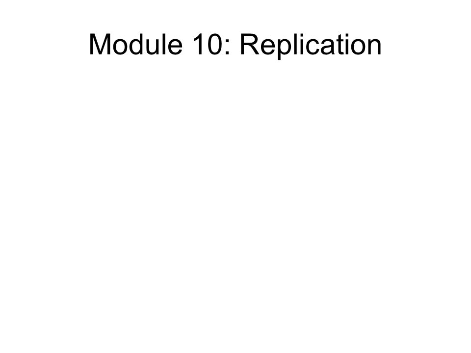 Module 10: Replication