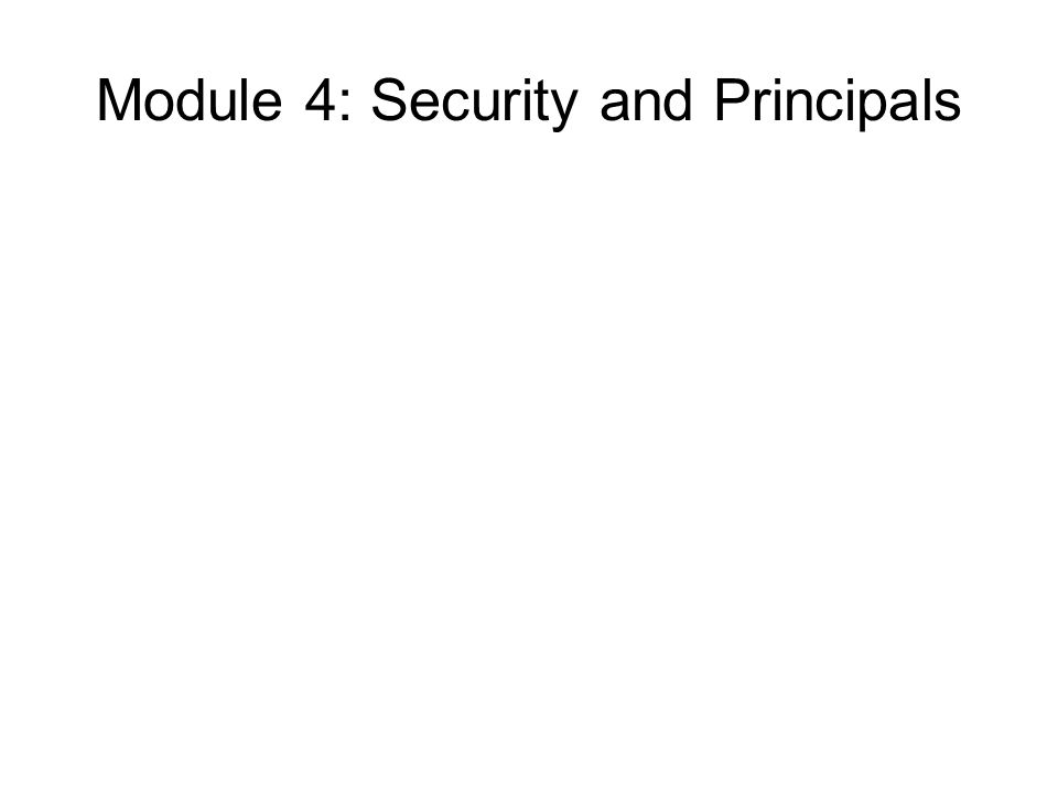Module 4: Security and Principals