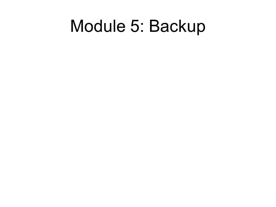 Module 5: Backup