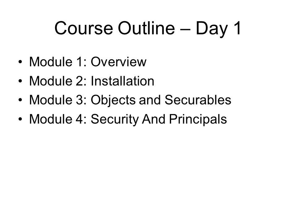 Course Outline – Day 2 Module 5: Backup Module 6: Restore