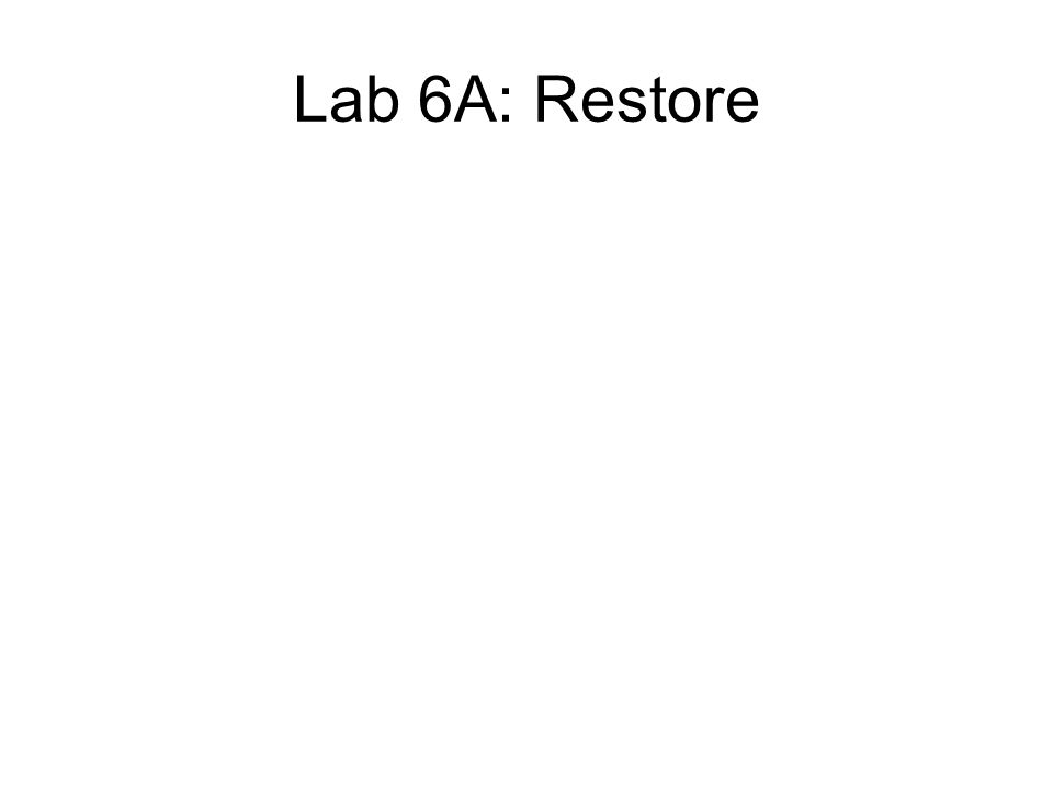 Lab 6A: Restore
